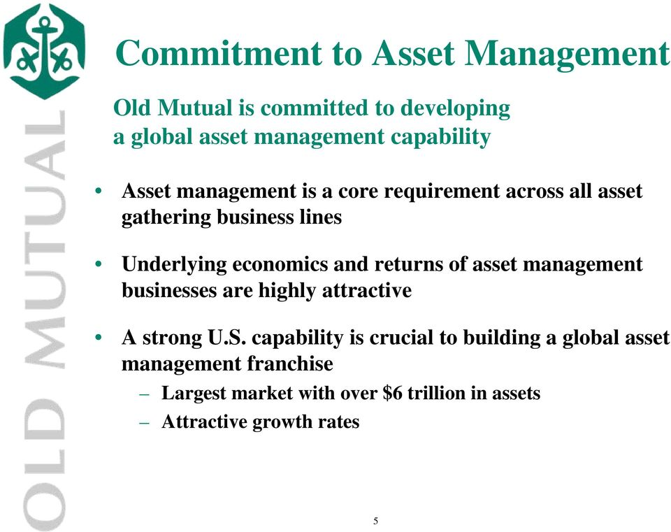 returns of asset management businesses are highly attractive A strong U.S.
