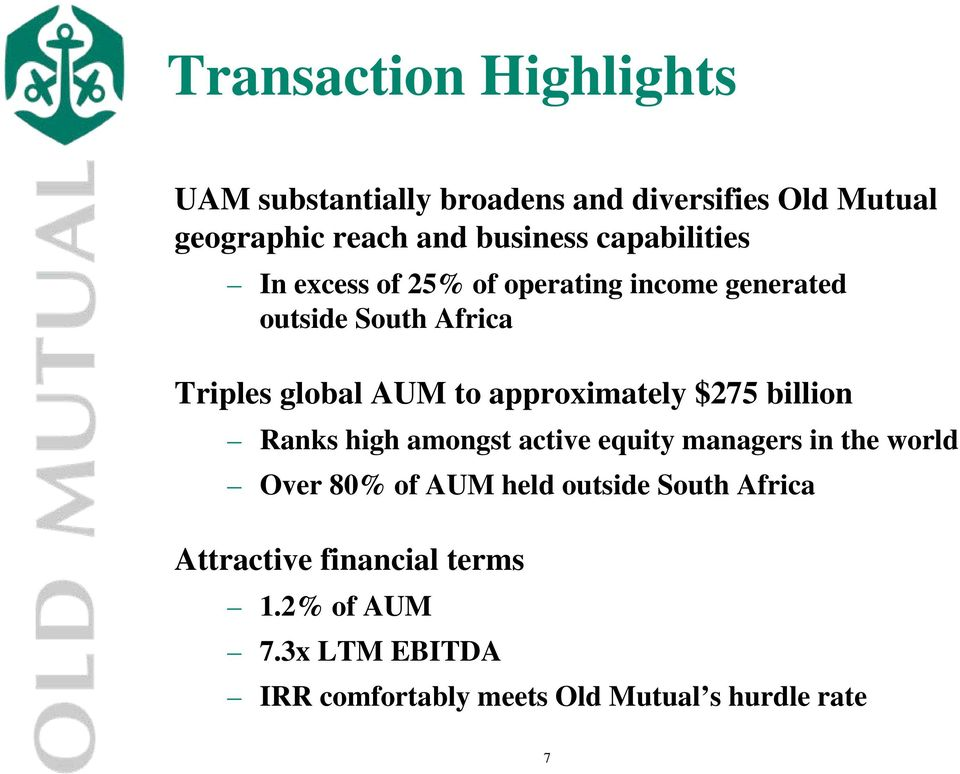 approximately $275 billion Ranks high amongst active equity managers in the world Over 80% of AUM held