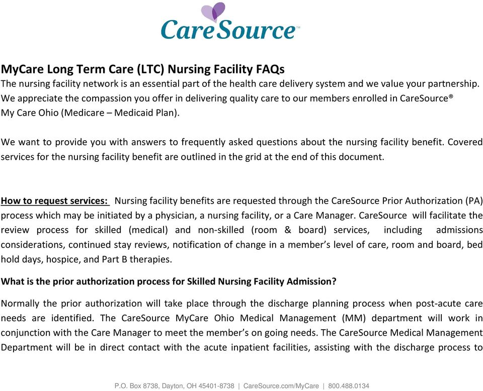 We want to provide you with answers to frequently asked questions about the nursing facility benefit.