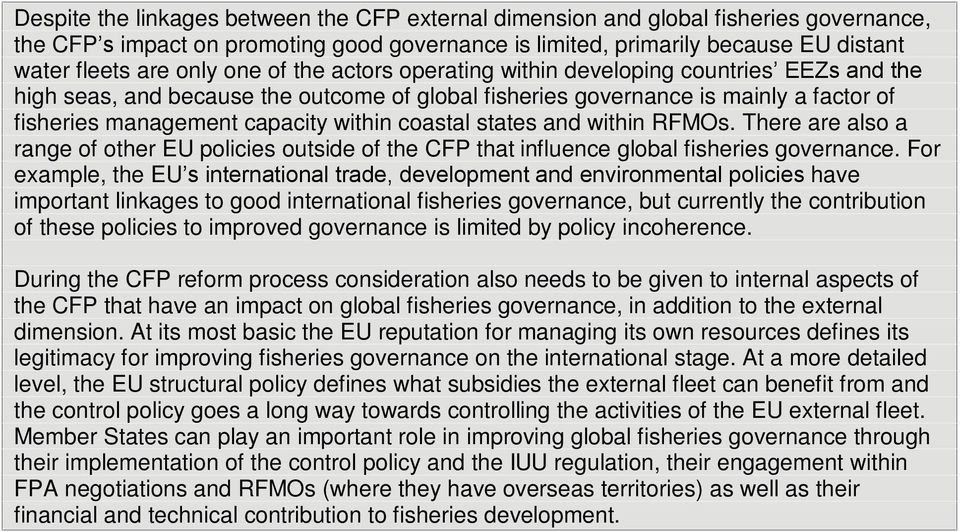 coastal states and within RFMOs. There are also a range of other EU policies outside of the CFP that influence global fisheries governance.