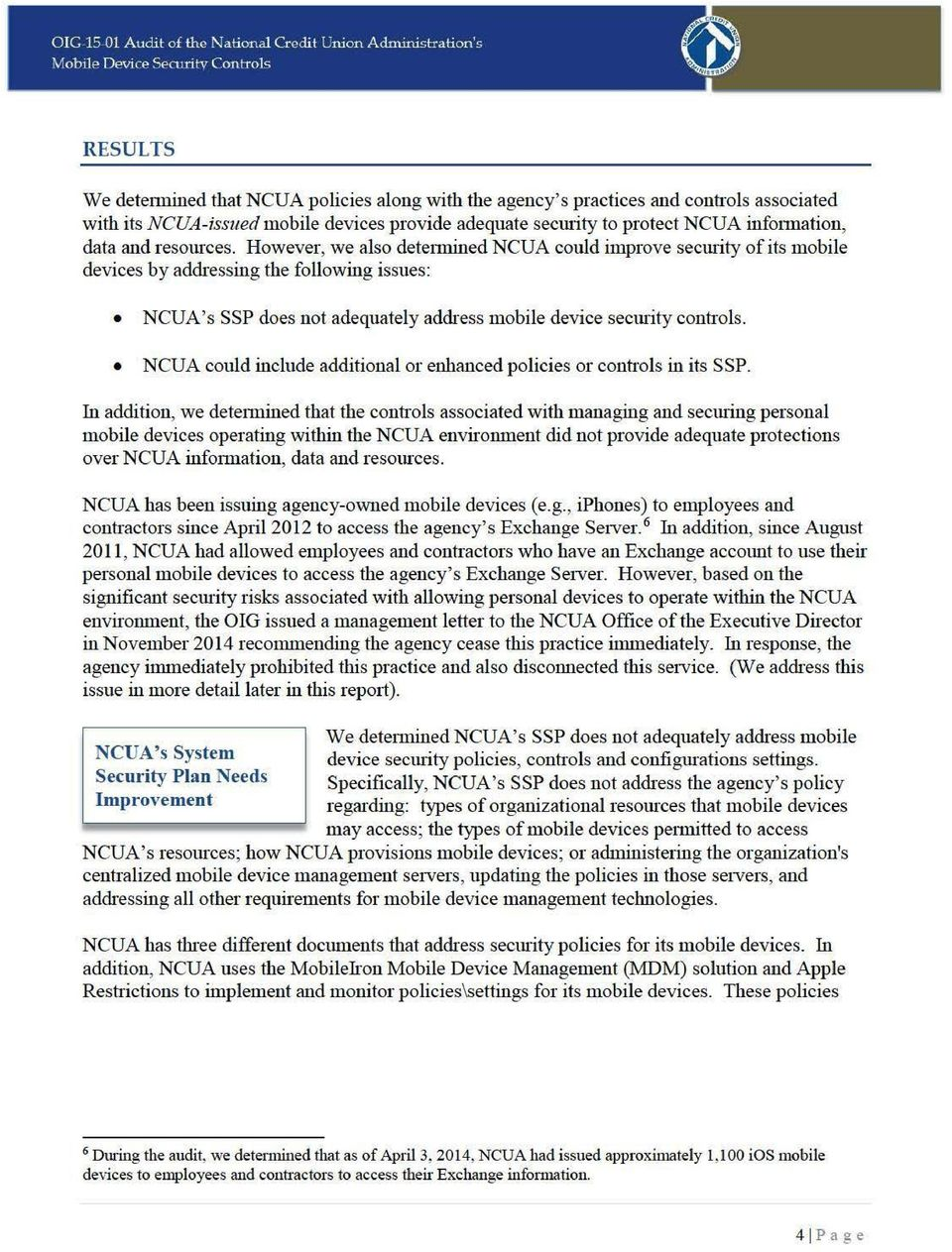 However, we also determined NCUA could improve security of its mobile devices by addressing the following issues: NCUA's SSP does not adequately address mobile device security controls.