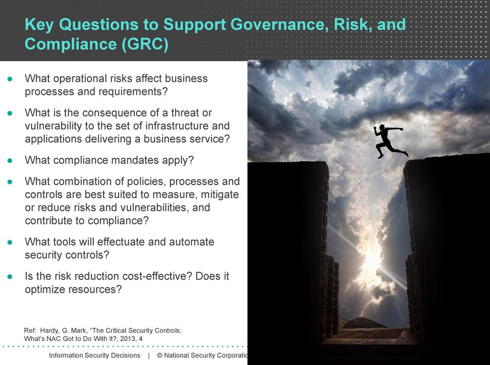 What combination of policies, processes and controls are best suited to measure, mitigate or reduce risks and vulnerabilities, and contribute to compliance?