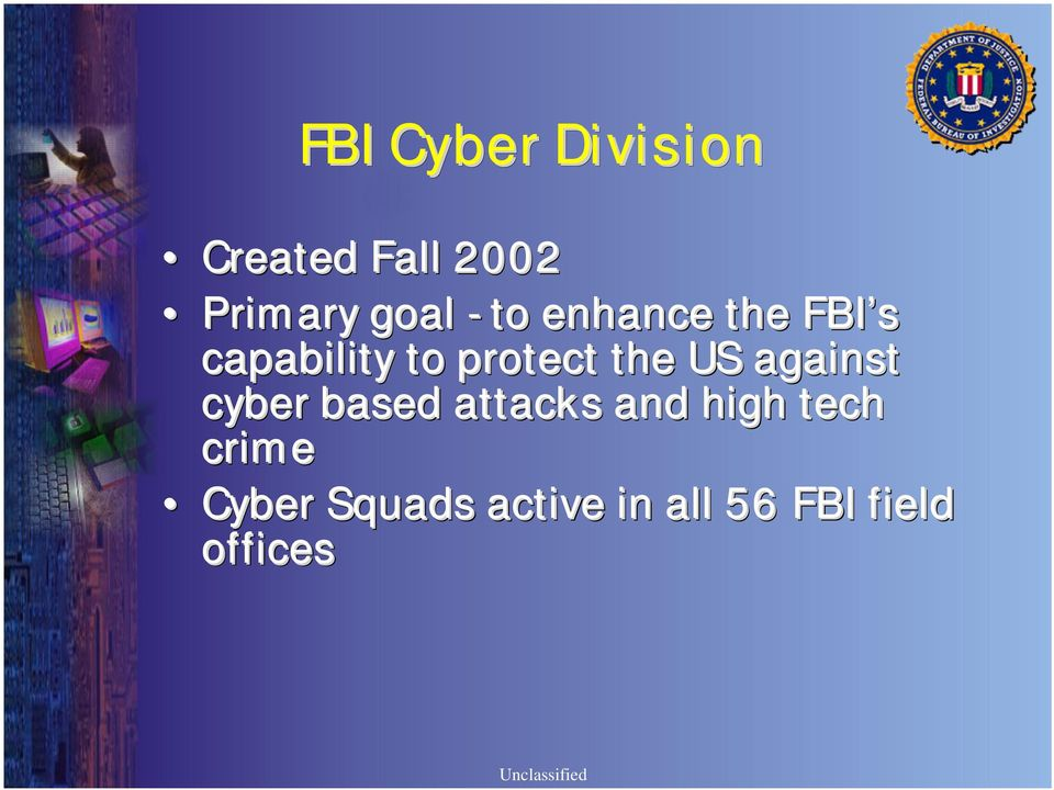 US against cyber based attacks and high tech