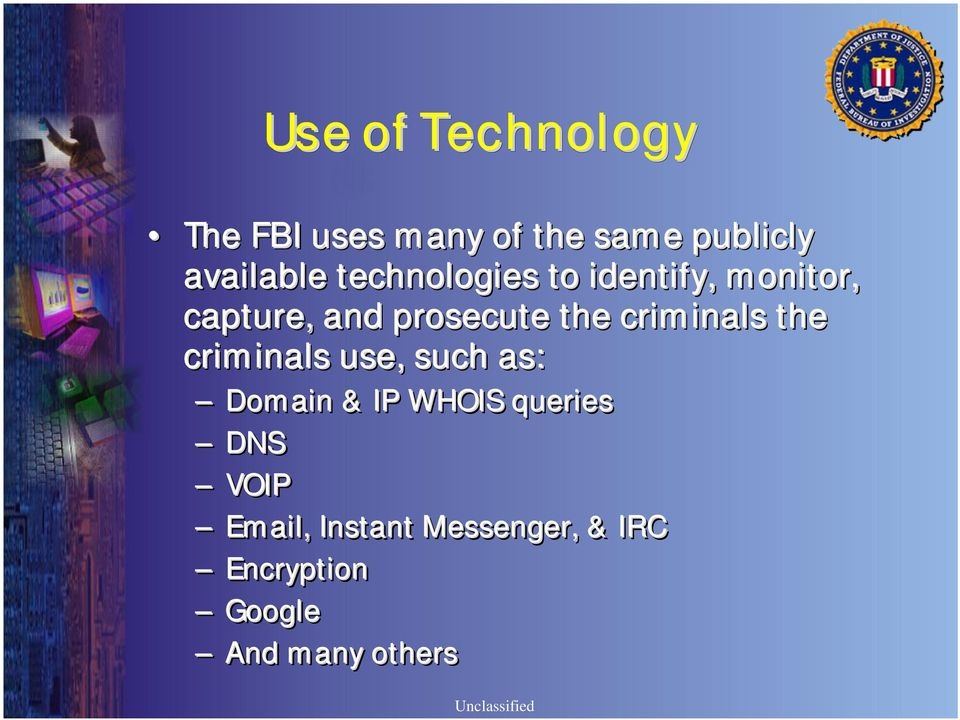 criminals the criminals use, such as: Domain & IP WHOIS queries