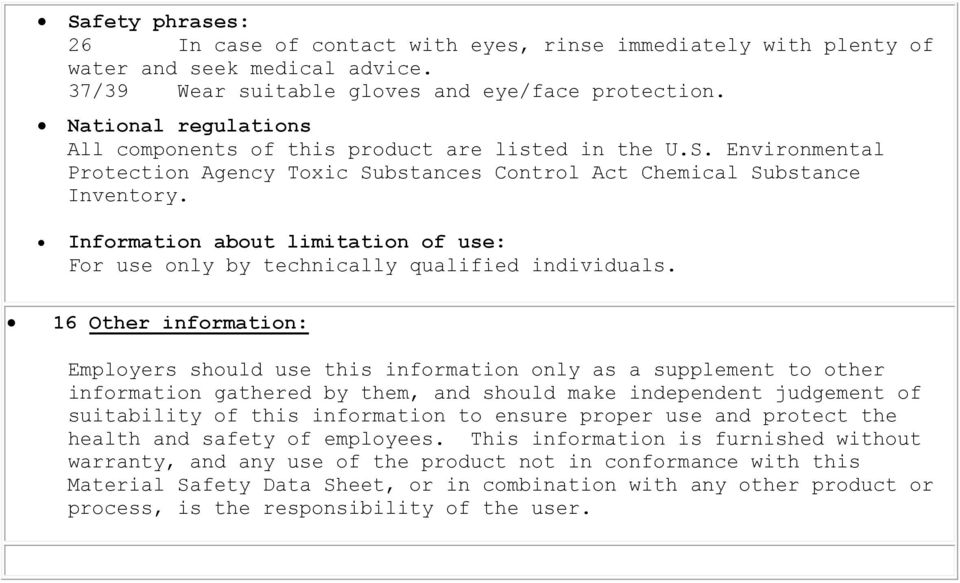 Information about limitation of use: For use only by technically qualified individuals.