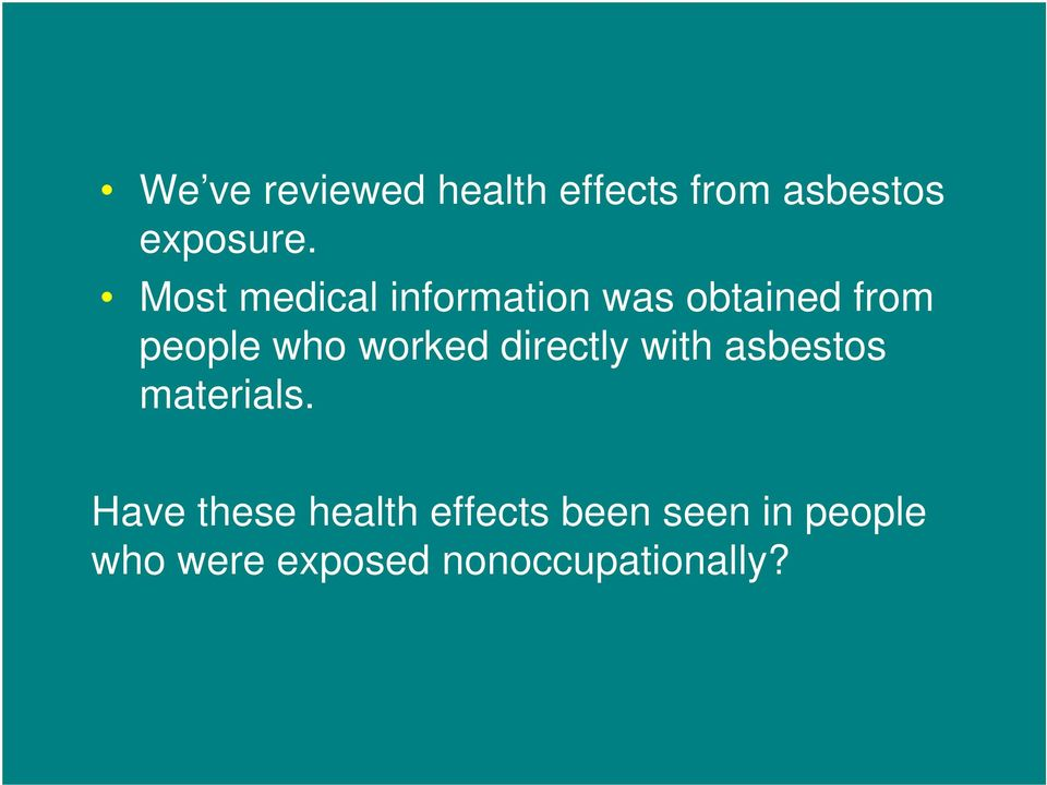 worked directly with asbestos materials.