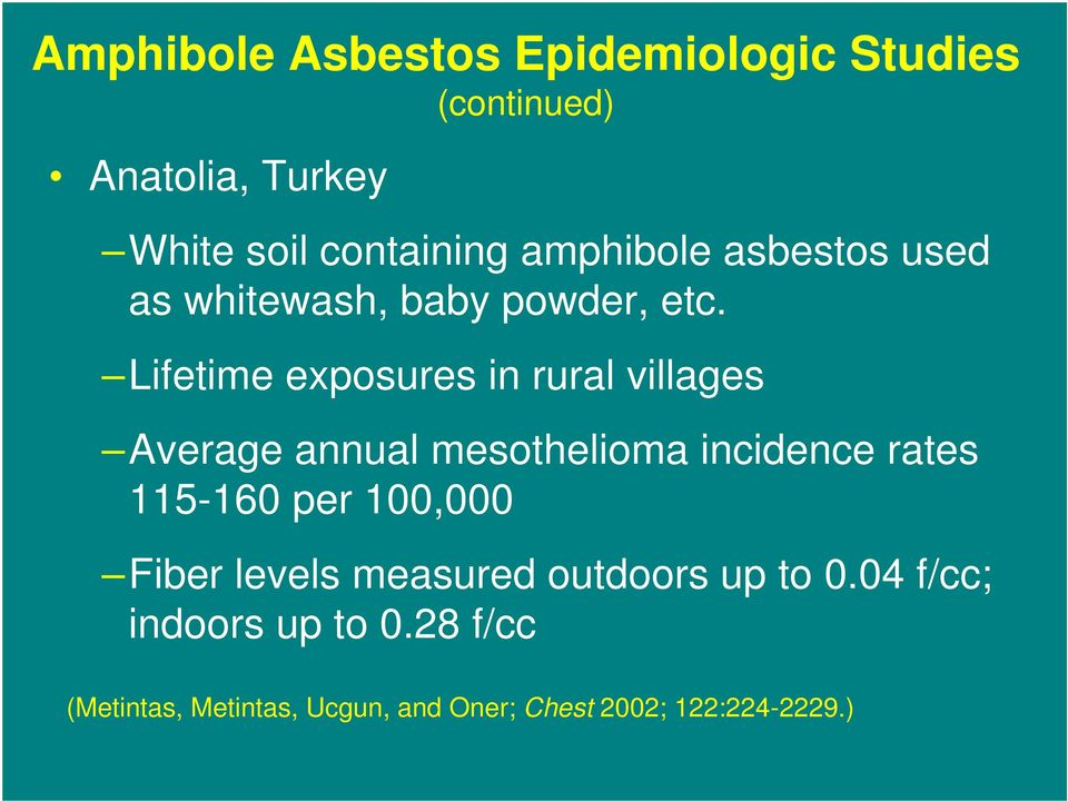 Lifetime exposures in rural villages Average annual mesothelioma incidence rates 115-160 per