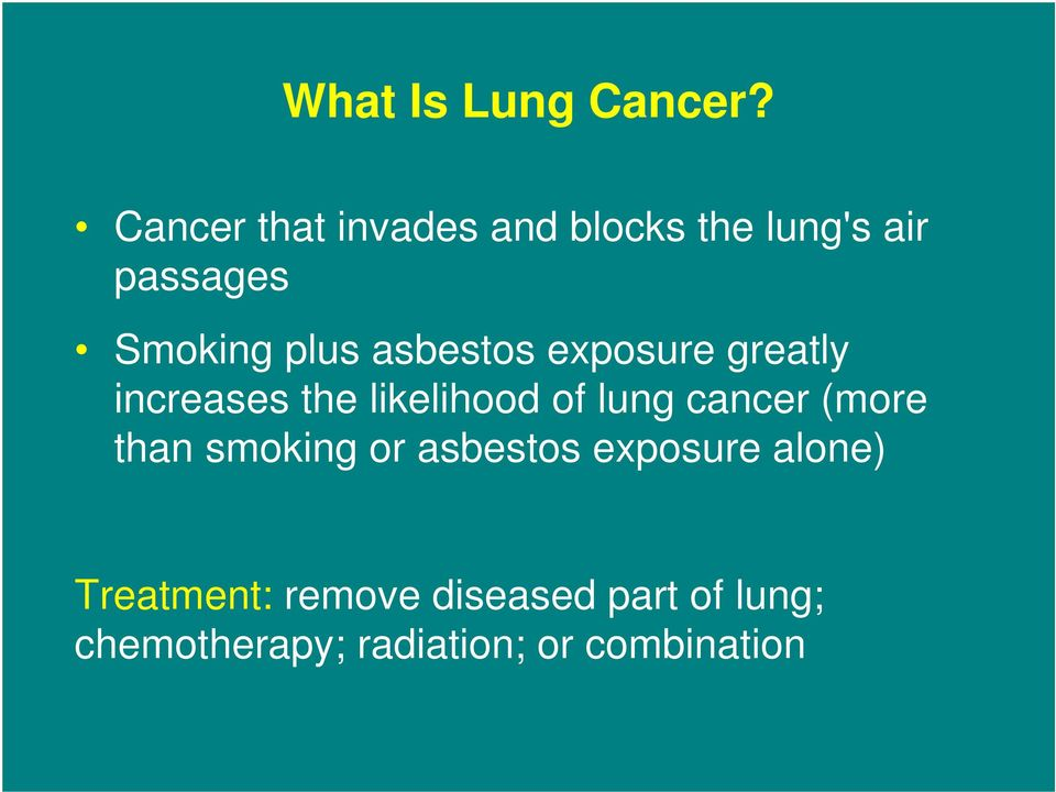 asbestos exposure greatly increases the likelihood of lung cancer