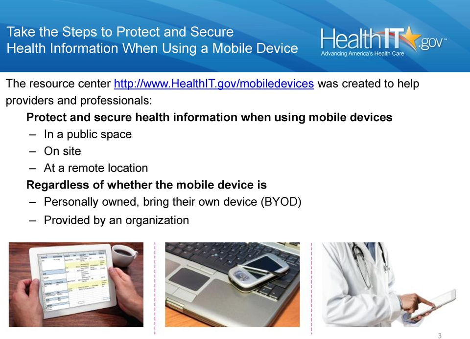 gov/mobiledevices was created to help providers and professionals: Protect and secure health information