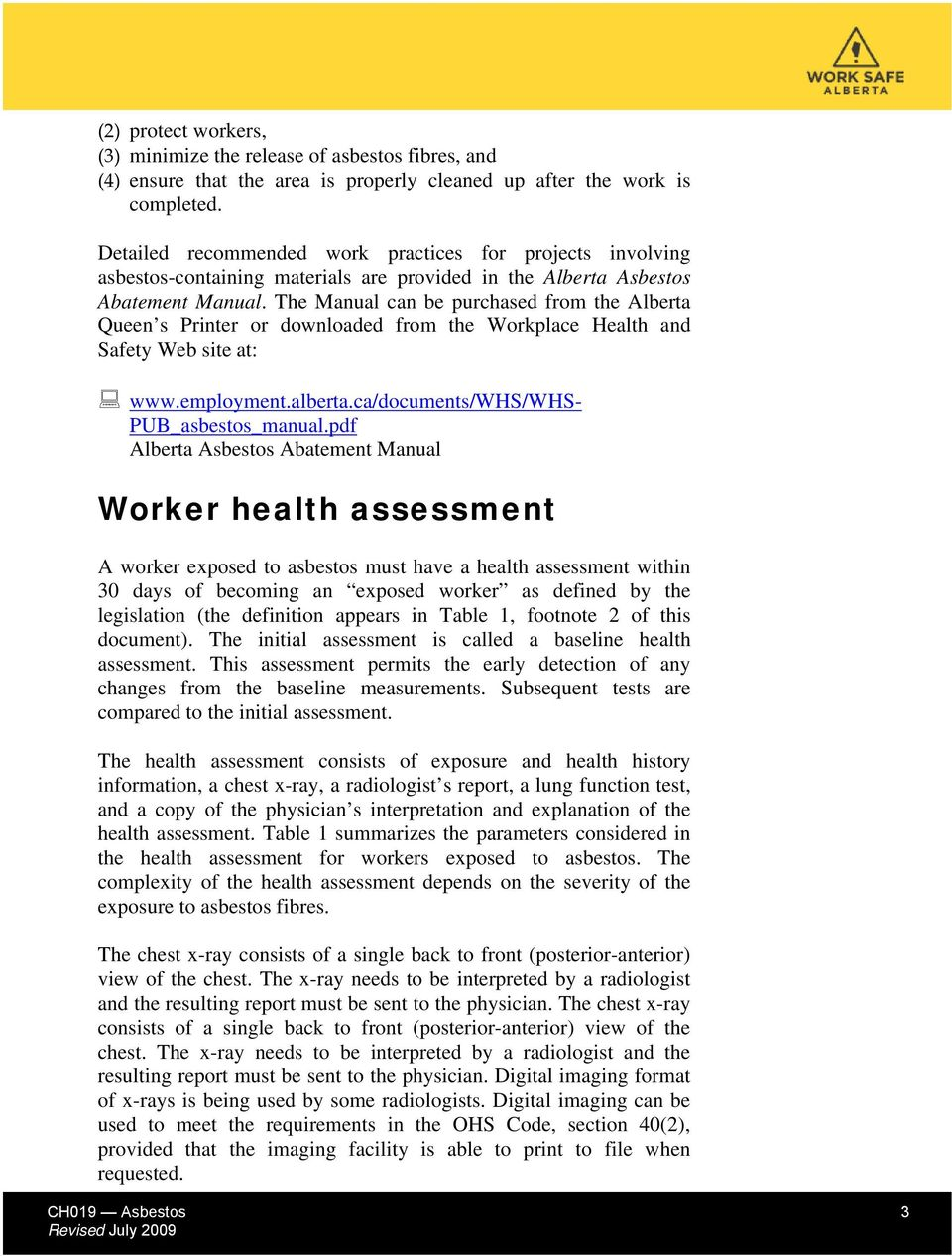 The Manual can be purchased from the Alberta Queen s Printer or downloaded from the Workplace Health and Safety Web site at: www.employment.alberta.ca/documents/whs/whs- PUB_asbestos_manual.