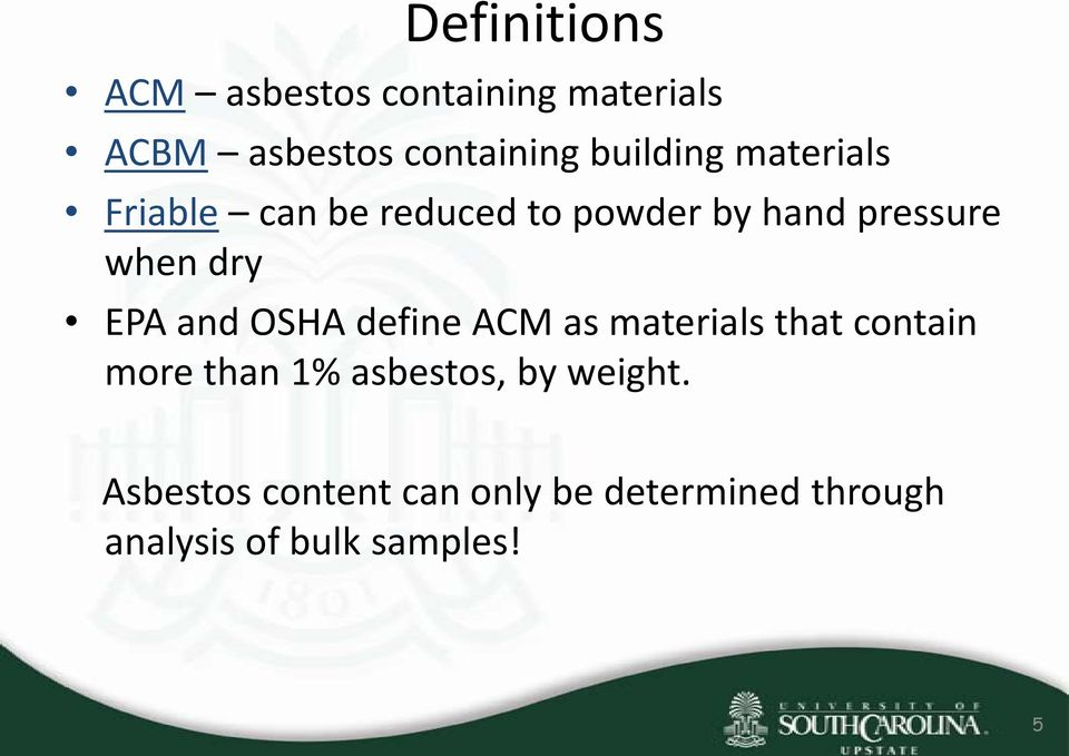 dry EPA and OSHA define ACM as materials that contain more than 1% asbestos,