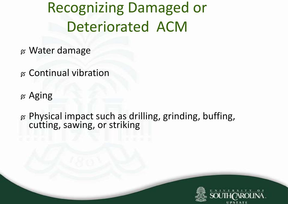 ACM Physical impact such as drilling,