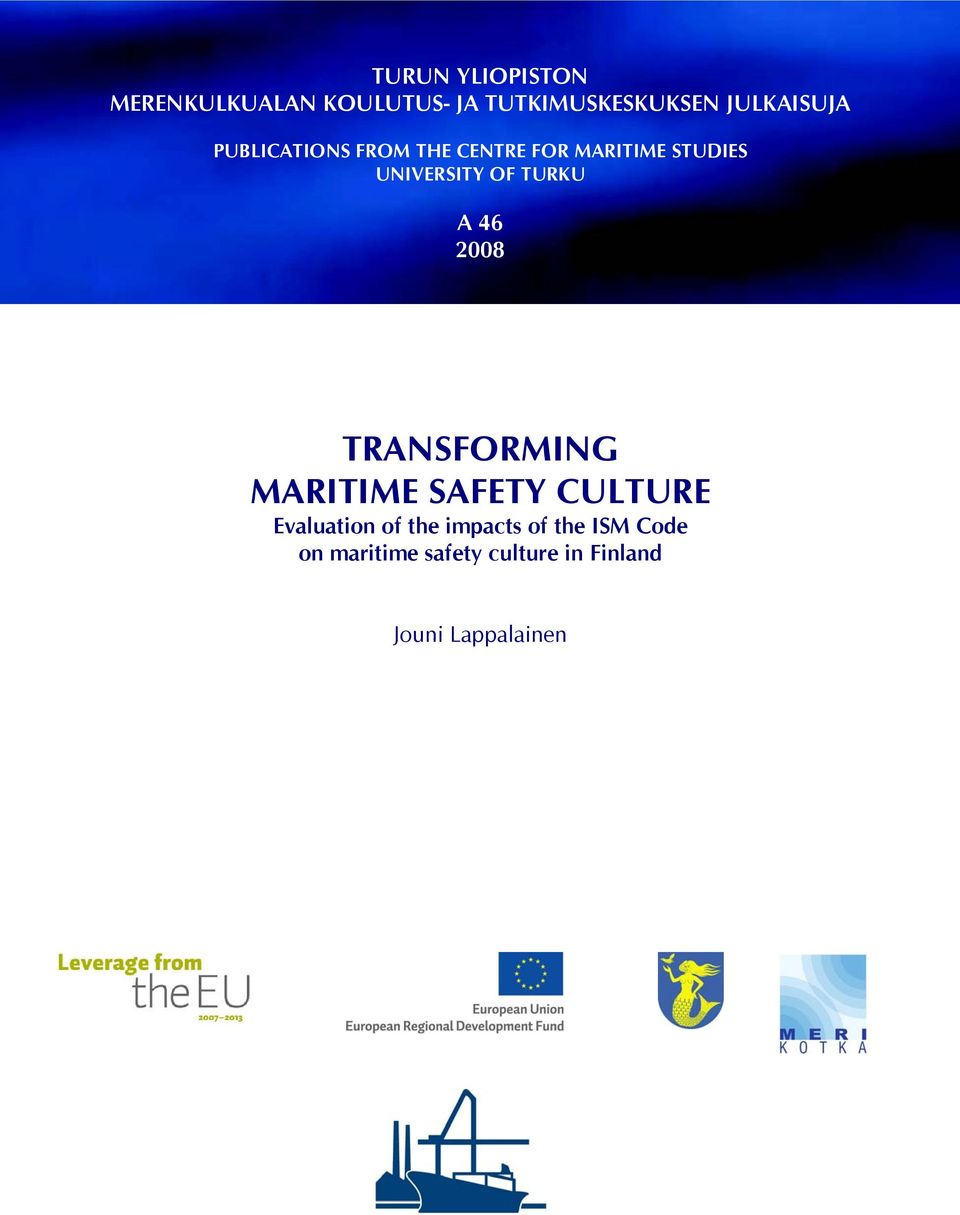 OF TURKU A 46 2008 TRANSFORMING MARITIME SAFETY CULTURE Evaluation of