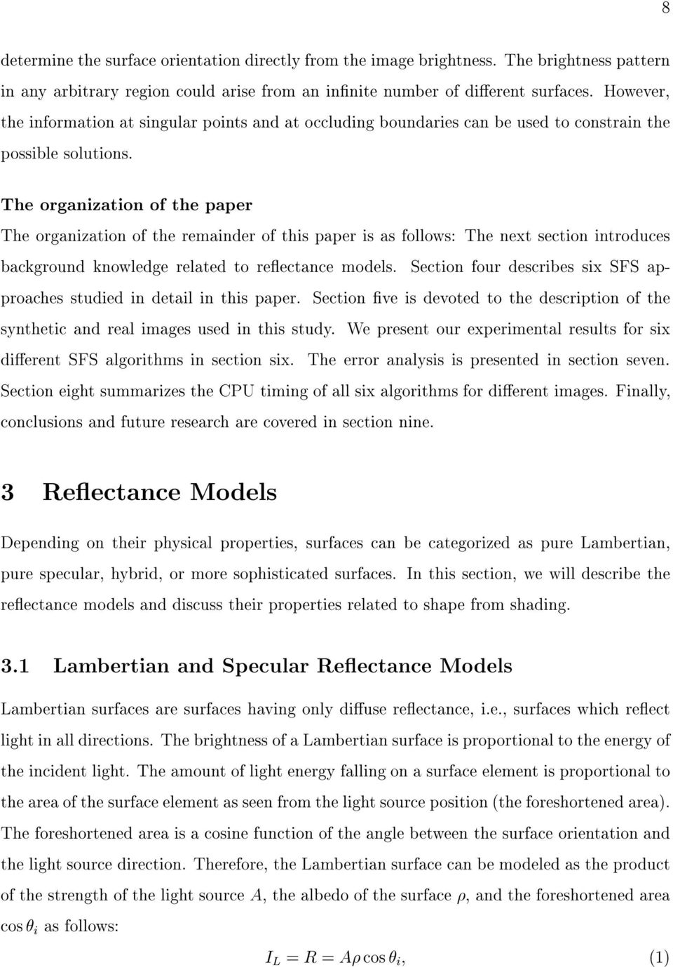 The organization of the paper The organization of the remainder of this paper is as follows: The next section introduces background knowledge related to reectance models.