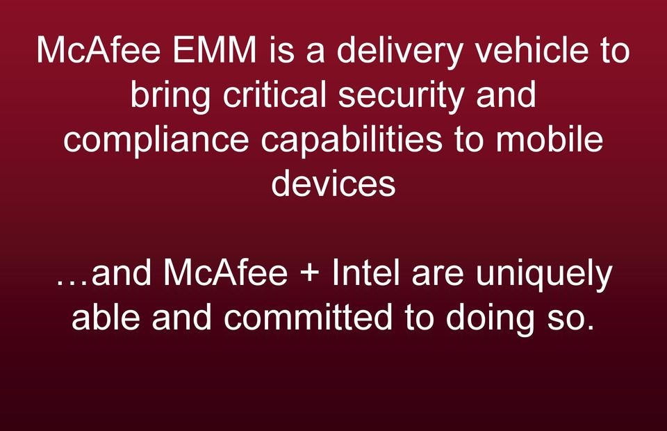capabilities to mobile devices and McAfee