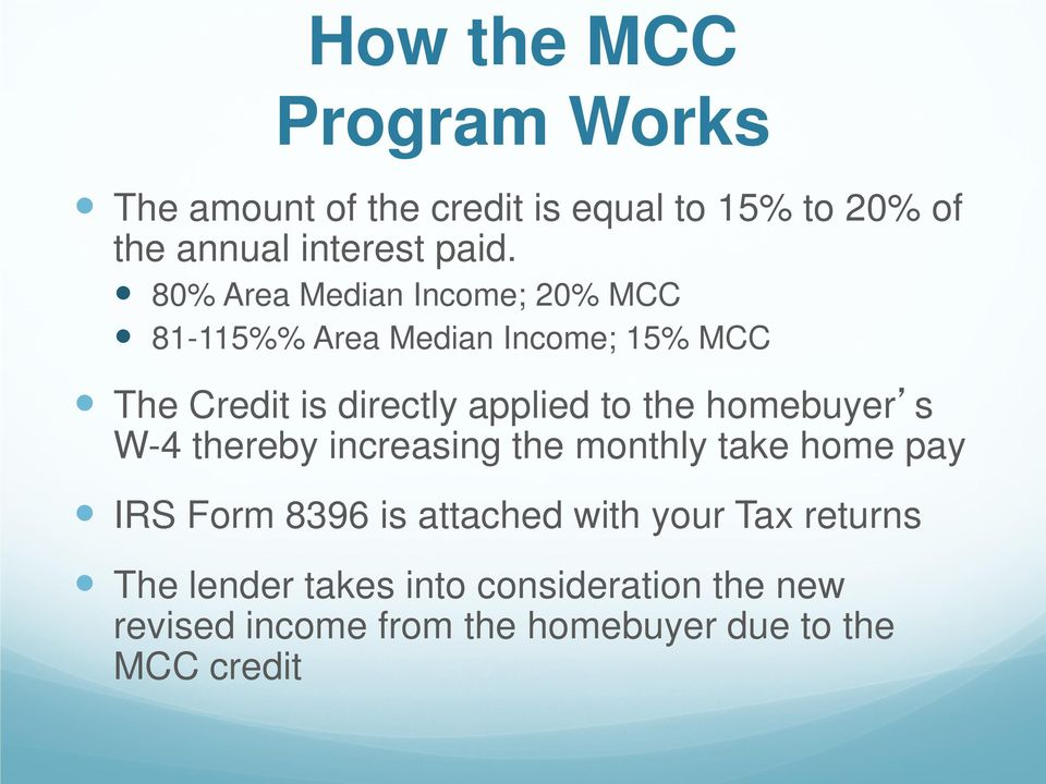 the homebuyer s W-4 thereby increasing the monthly take home pay IRS Form 8396 is attached with your Tax