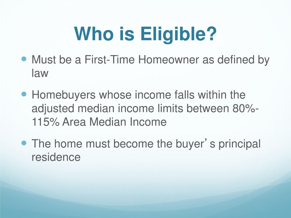 Homebuyers whose income falls within the adjusted median