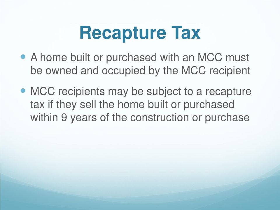 may be subject to a recapture tax if they sell the home