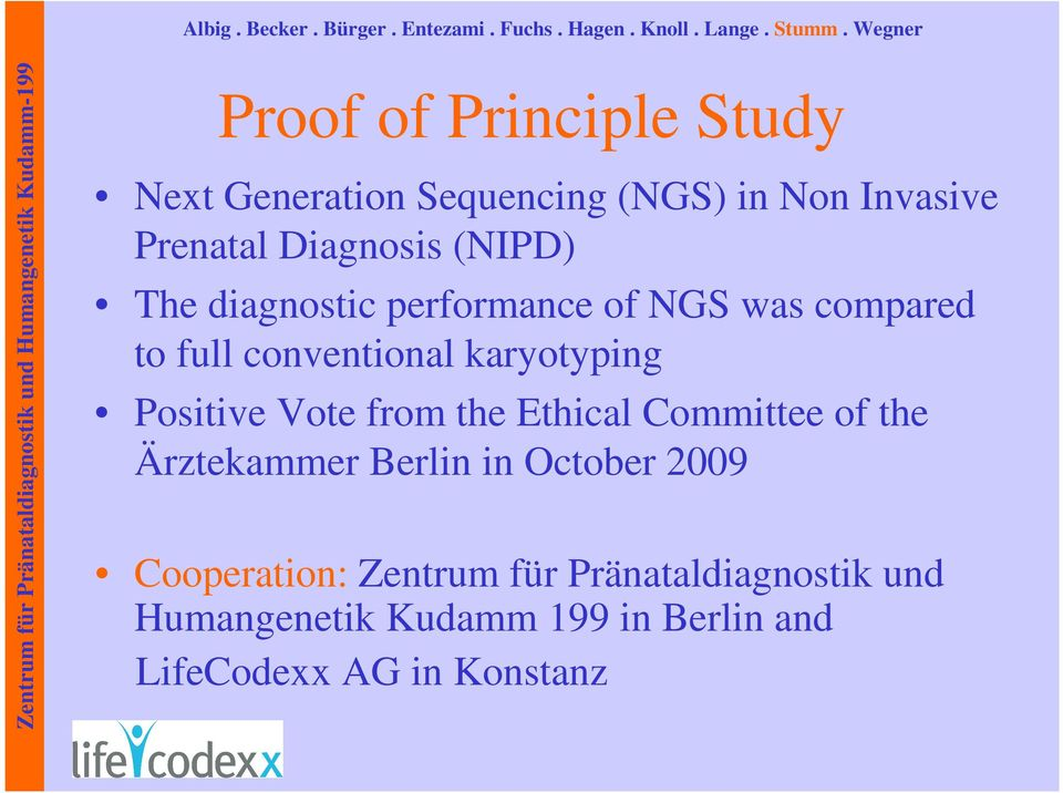Positive Vote from the Ethical Committee of the Ärztekammer Berlin in October 2009