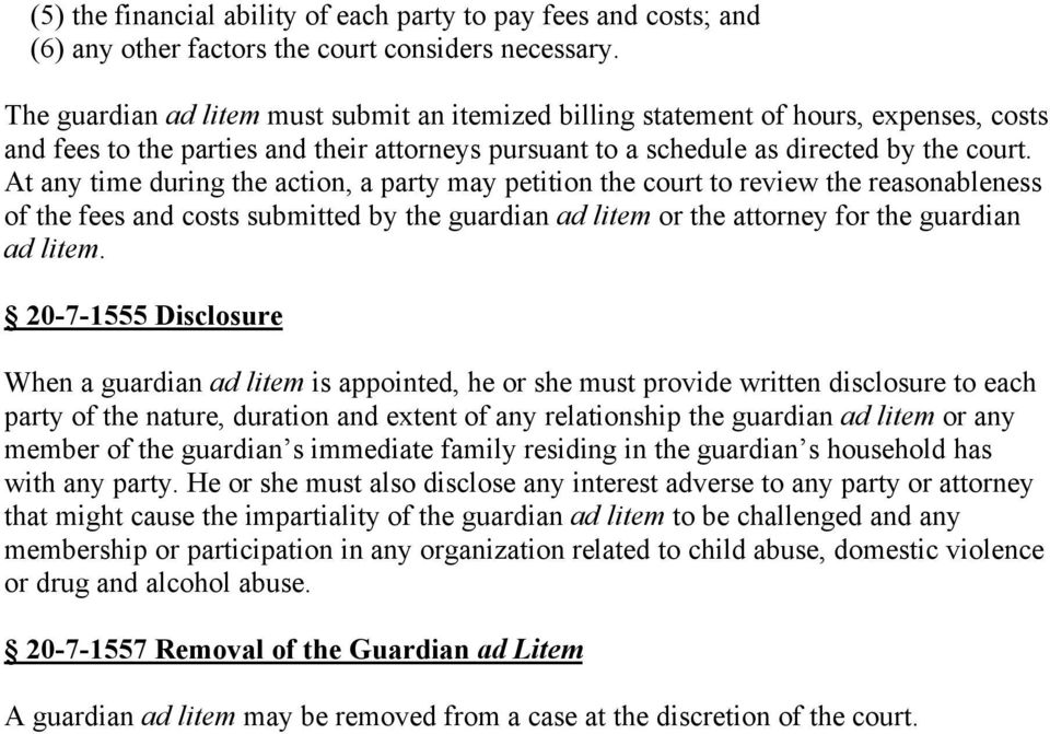 At any time during the action, a party may petition the court to review the reasonableness of the fees and costs submitted by the guardian ad litem or the attorney for the guardian ad litem.