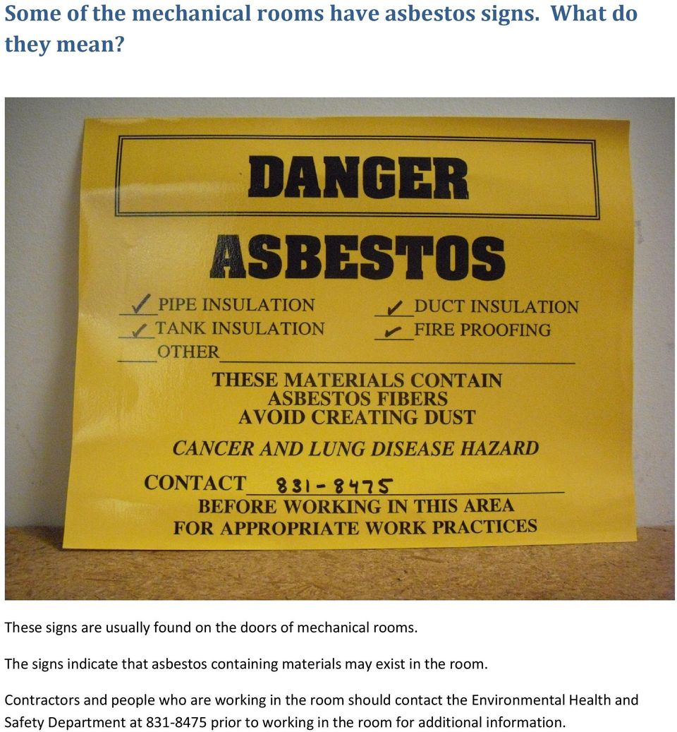The signs indicate that asbestos containing materials may exist in the room.