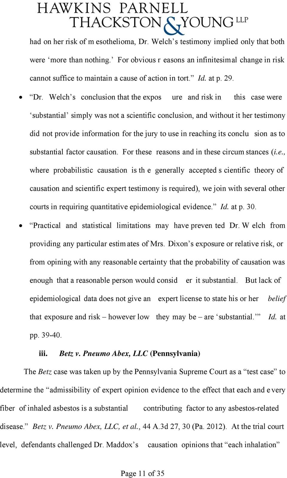 Welch s conclusion that the expos ure and risk in this case were substantial simply was not a scientific conclusion, and without it her testimony did not provide information for the jury to use in
