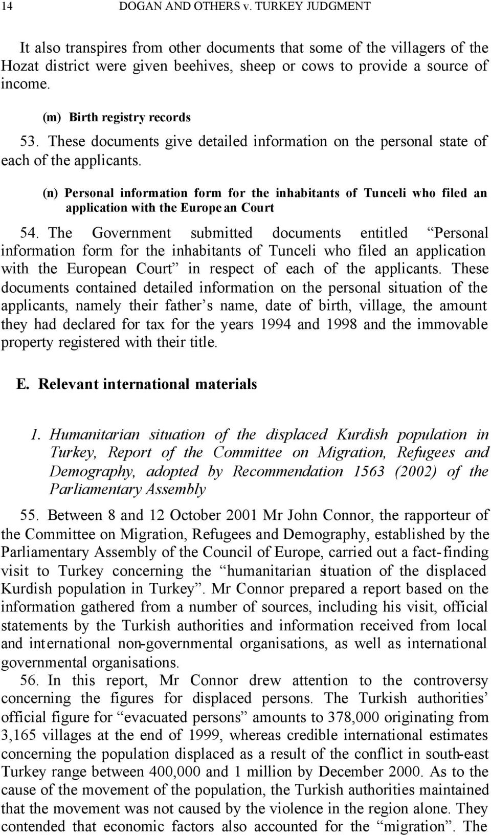 (n) Personal information form for the inhabitants of Tunceli who filed an application with the Europe an Court 54.