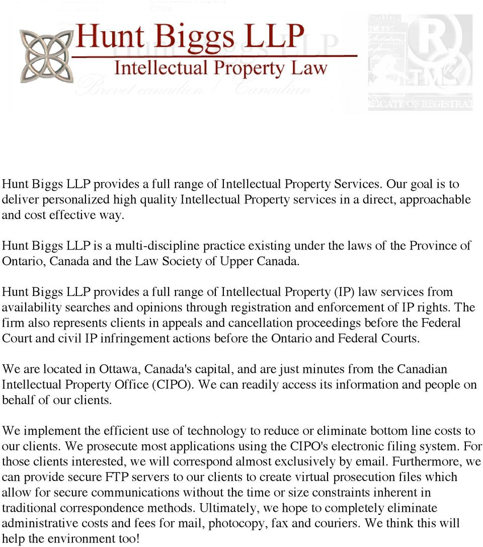 Hunt Biggs LLP is a multi-discipline practice existing under the laws of the Province of Ontario, Canada and the Law Society of Upper Canada.