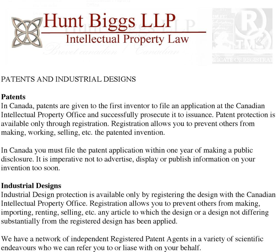 In Canada you must file the patent application within one year of making a public disclosure. It is imperative not to advertise, display or publish information on your invention too soon.