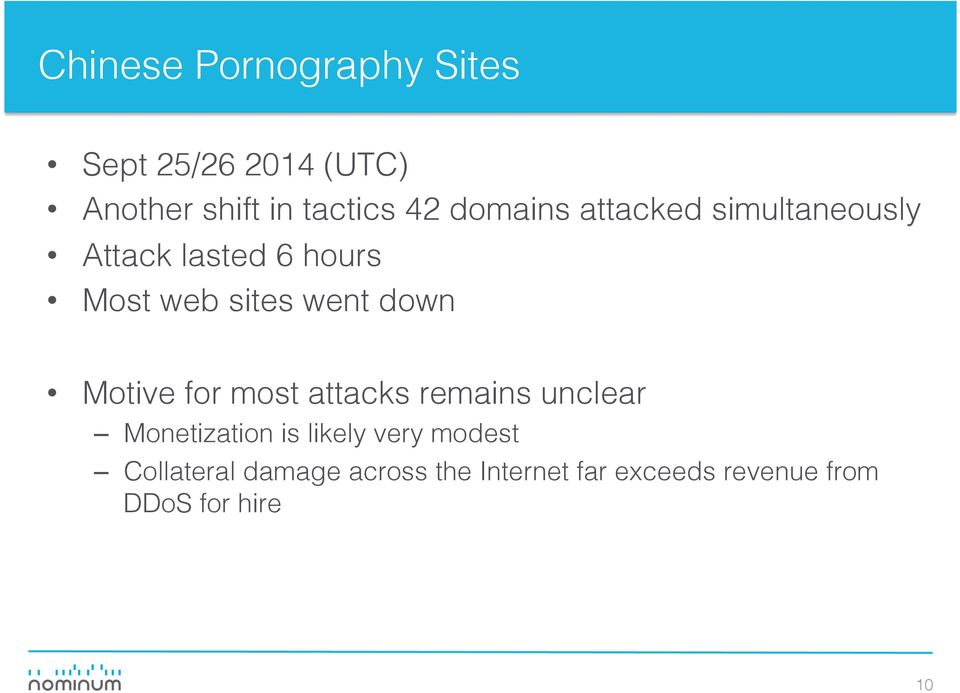 down Motive for most attacks remains unclear Monetization is likely very