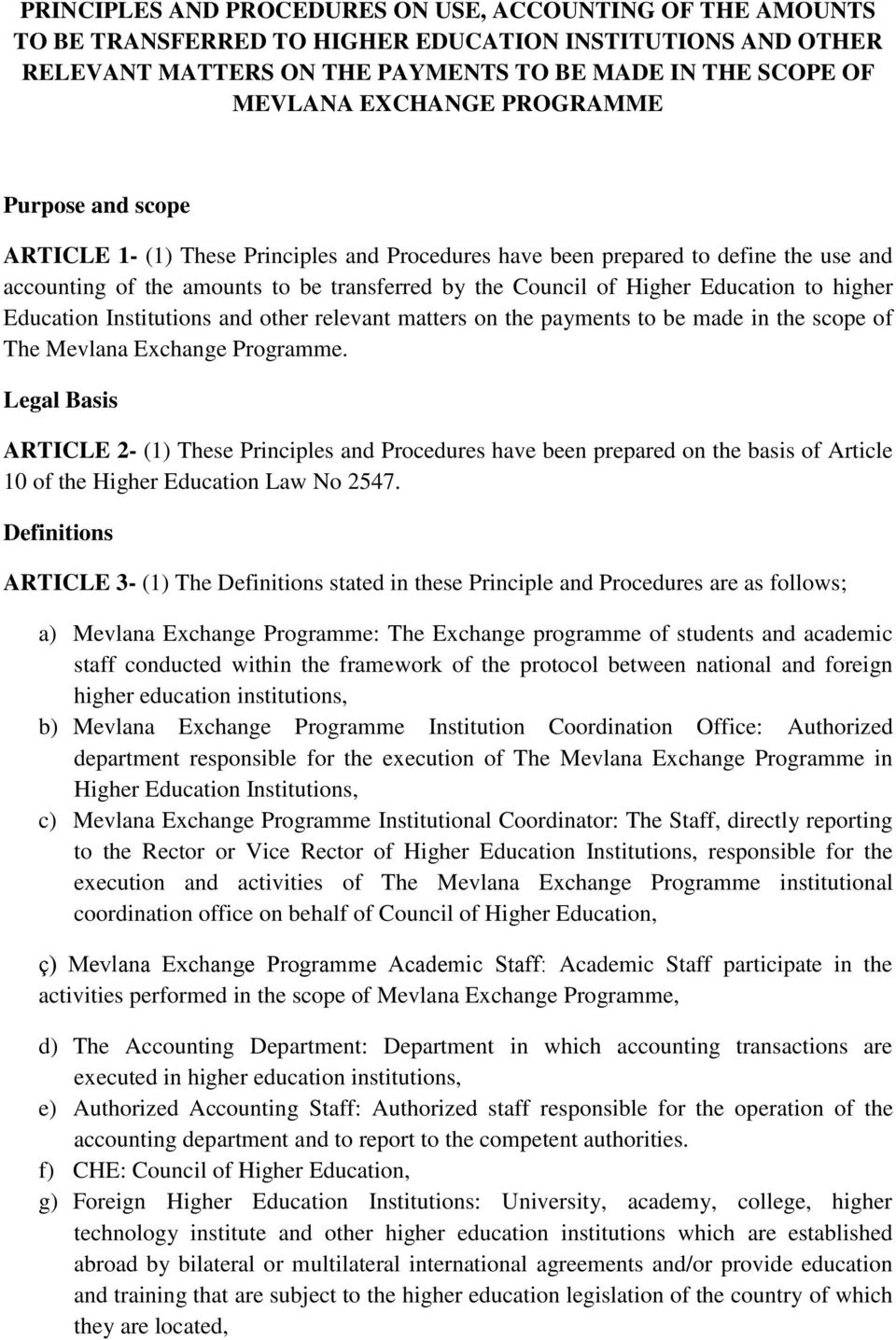 higher Education Institutions and other relevant matters on the payments to be made in the scope of The Mevlana Exchange Programme.