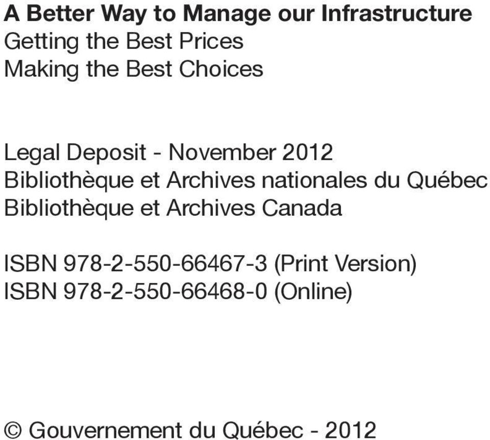 A Better Way to Manage our Infrastructure Legal Deposit - November 2012 Bibliothèque et