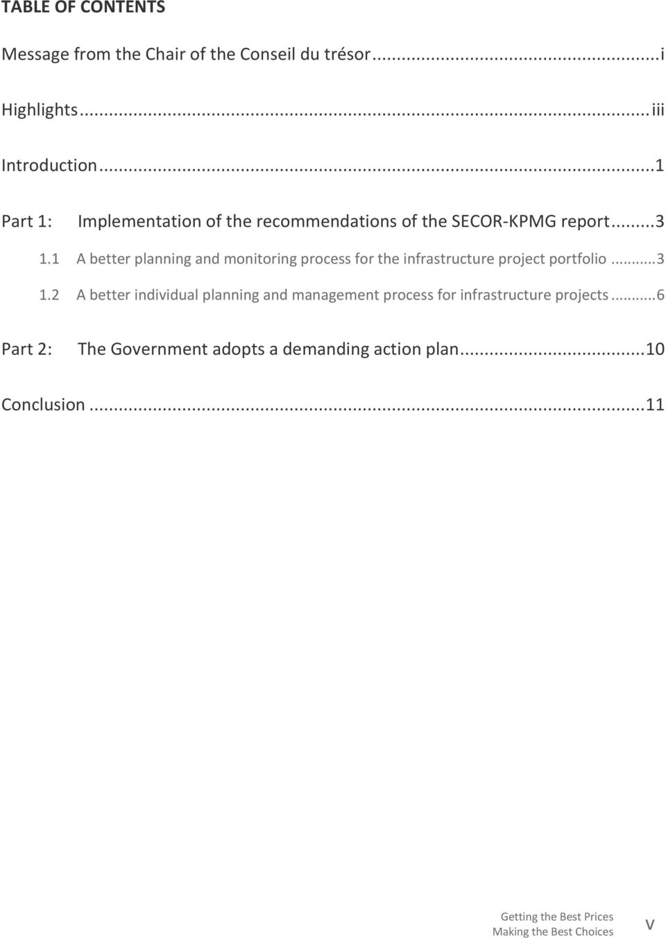 1 A better planning and monitoring process for the infrastructure project portfolio... 3 1.