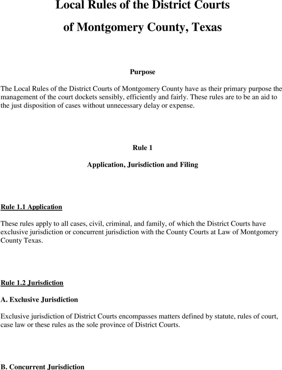1 Application These rules apply to all cases, civil, criminal, and family, of which the District Courts have exclusive jurisdiction or concurrent jurisdiction with the County Courts at Law of