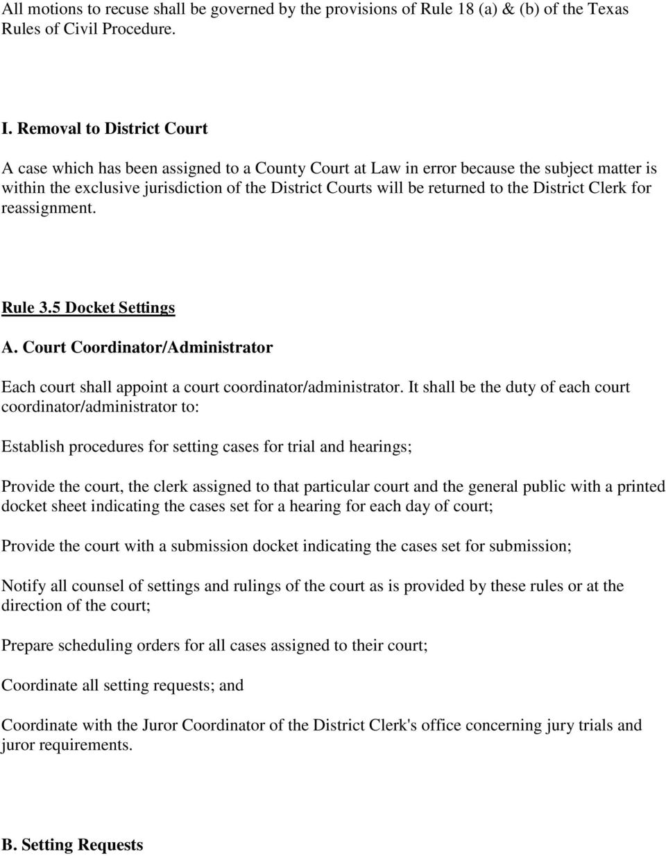 the District Clerk for reassignment. Rule 3.5 Docket Settings A. Court Coordinator/Administrator Each court shall appoint a court coordinator/administrator.