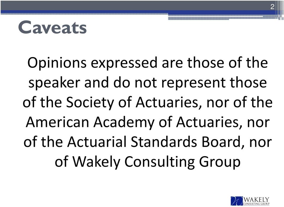 Actuaries, nor of the American Academy of Actuaries,