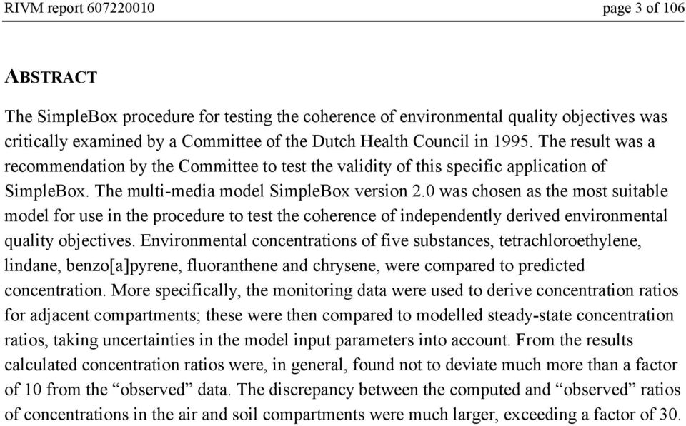 0 was chosen as the most suitable model for use in the procedure to test the coherence of independently derived environmental quality objectives.