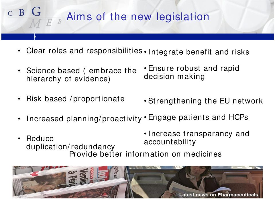 Ensure robust and rapid decision making Strengthening the EU network Engage patients and HCPs