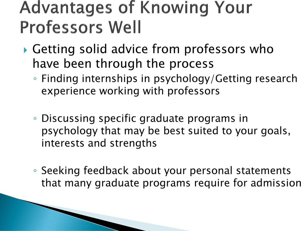 graduate programs in psychology that may be best suited to your goals, interests and