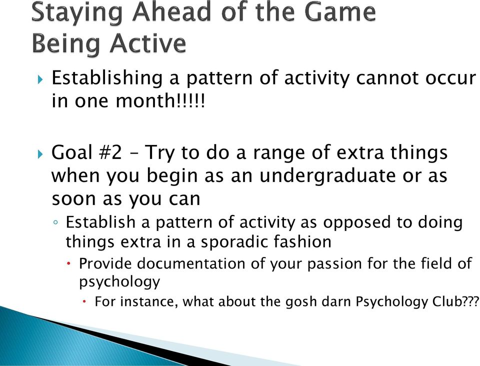 as you can Establish a pattern of activity as opposed to doing things extra in a sporadic