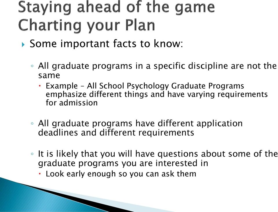 All graduate programs have different application deadlines and different requirements It is likely that you