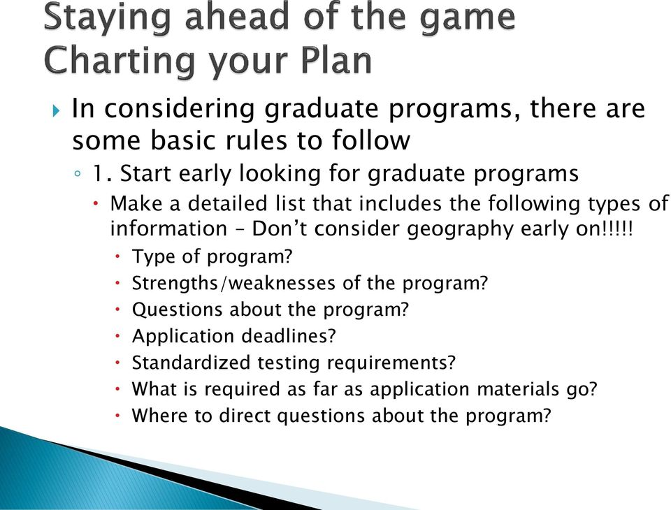 t consider geography early on!!!!! Type of program? Strengths/weaknesses of the program?