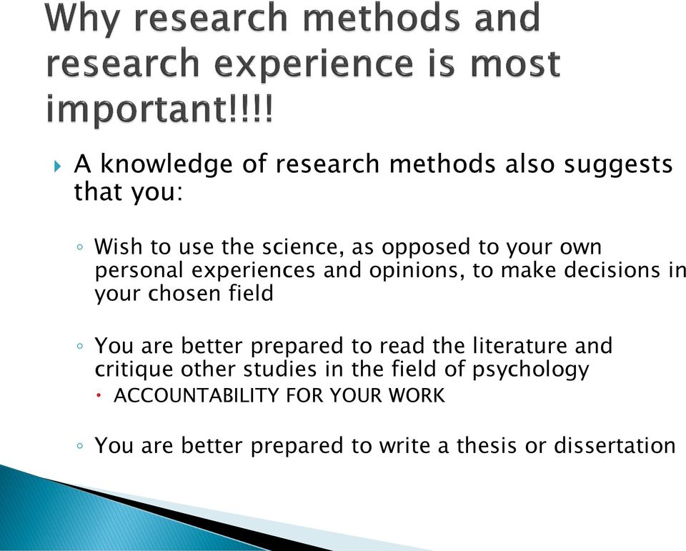 are better prepared to read the literature and critique other studies in the field of