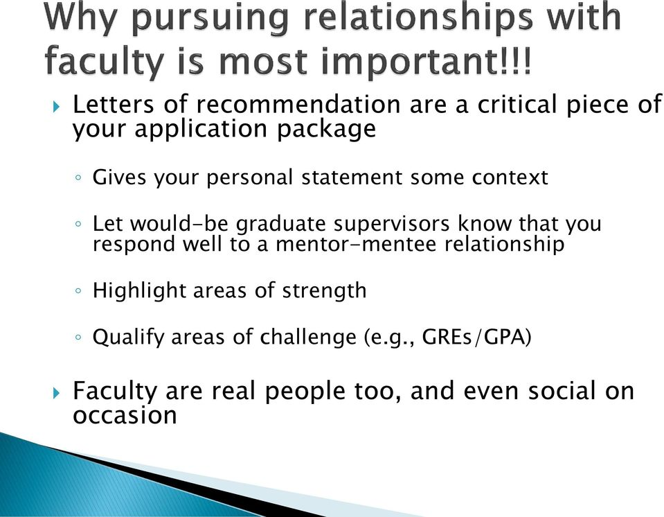 respond well to a mentor-mentee relationship Highlight areas of strength Qualify