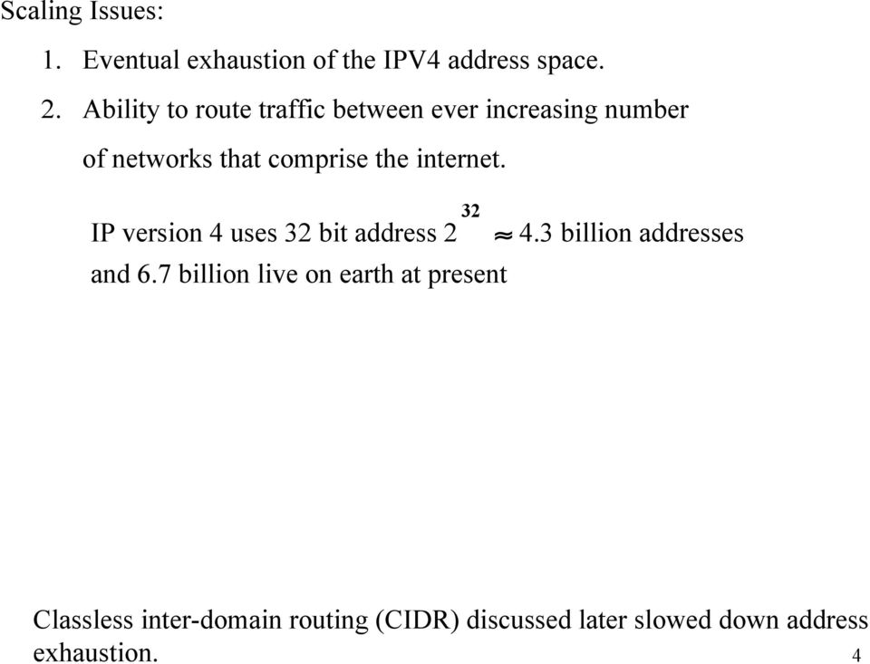 internet. IP version 4 uses 32 bit address 2 32 and 6.