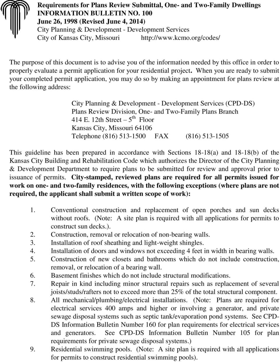 org/codes/ The purpose of this document is to advise you of the information needed by this office in order to properly evaluate a permit application for your residential project.