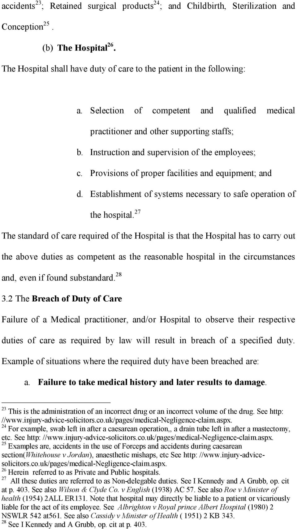 Establishment of systems necessary to safe operation of the hospital.