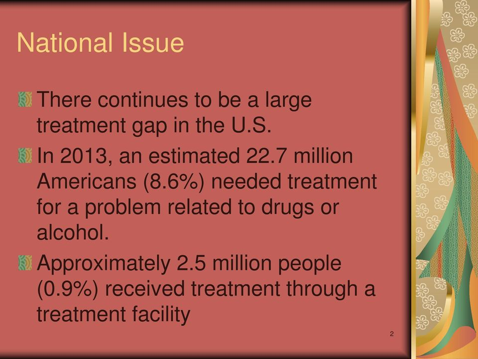 6%) needed treatment for a problem related to drugs or alcohol.