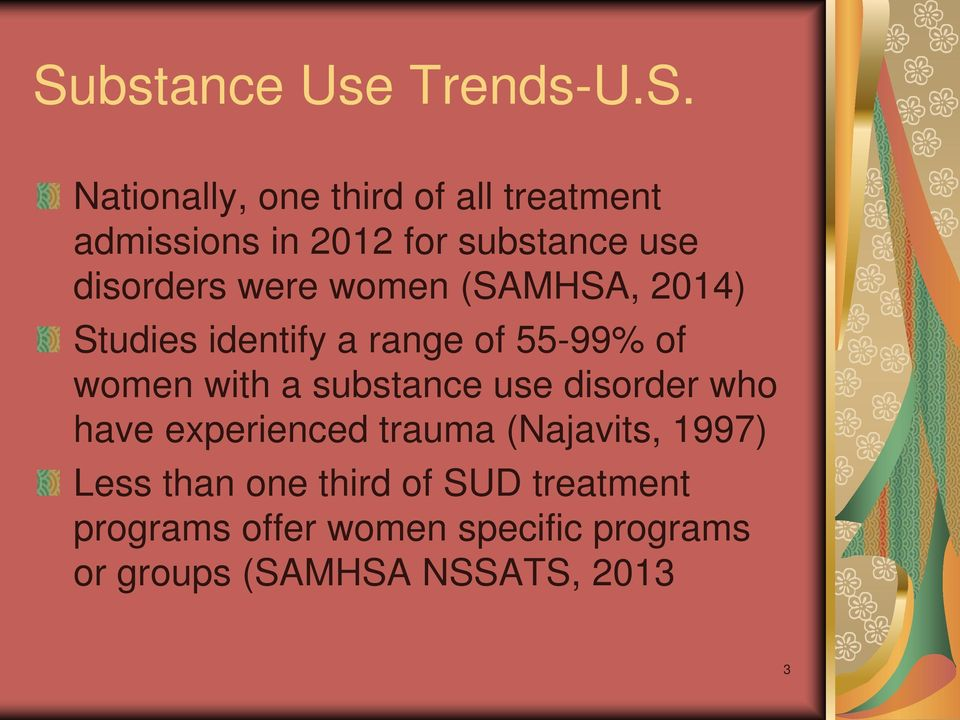 women with a substance use disorder who have experienced trauma (Najavits, 1997) Less than