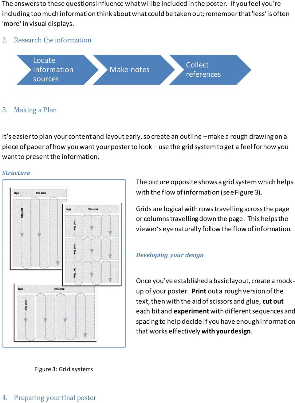 Research the information Locate information sources Make notes Collect references 3.